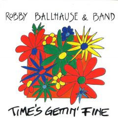 Robby - Time's Gettin' Fine